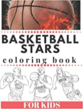 Basketball Stars Coloring Book For Kids: The best coloring book about basketball players stars