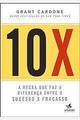10X: A Regra que faz a diferença entre o Sucesso x Fracasso eBook Kindle