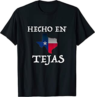 Hecho En Tejas Made in Texas Mexican American Hispanic Shirt