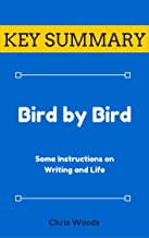 [KEY SUMMARY] Bird by Bird: Some Instructions on Writing and Life (Top Rated 30-min Series)