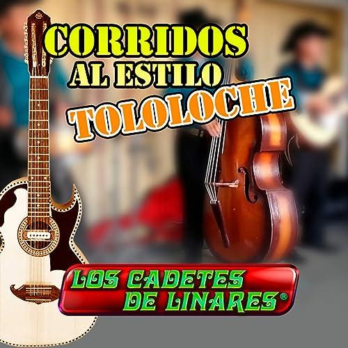 Amazon.com: Corridos Al Estilo Tololoche: Los Cadetes De ...