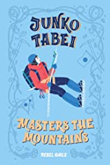 Junko Tabei Masters the Mountains (A Good Night Stories for Rebel Girls Chapter Book) Kindle Edition