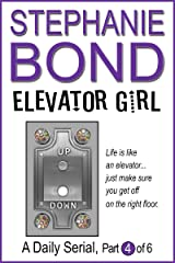 Elevator Girl: part 4 of 6 Kindle Edition