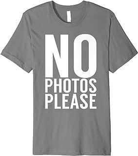 No Photos Please Premium T-Shirt