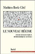 Le Nouveau Régime: Essais sur les enjeux démocratiques actuels (Papiers collés)