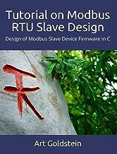 Tutorial on Modbus RTU Slave Design: How to Design Modbus Slave Device Firmware in C (English Edition)