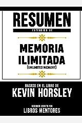 Resumen Extendido De Memoria Ilimitada (Unlimited Memory) – Basado En El Libro De Kevin Horsley (Spanish Edition) Kindle Edition