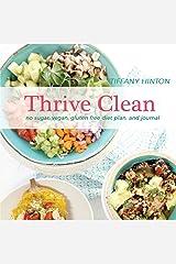 Thrive Clean: No Sugar, Vegan, Gluten Free Diet Plan and Journal Paperback