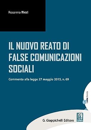 Il nuovo reato di false comunicazioni sociali: commento alla legge 27 maggio 2015, n.69
