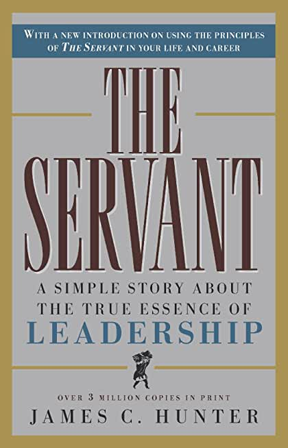 The Servant: A Simple Story About the True Essence of Leadership (English Edition)