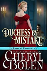 Duchess By Mistake: House of Haverstock, Book 2 Kindle Edition