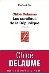 Les sorcières de la République (Fiction & Cie) Format Kindle