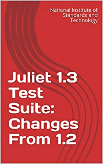 Juliet 1.3 Test Suite: Changes From 1.2 (English Edition)