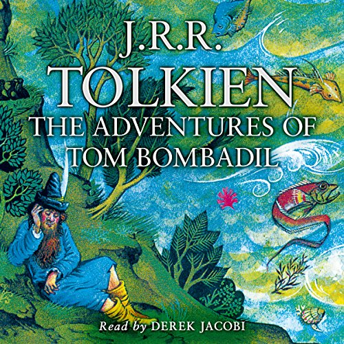 The Adventures of Tom Bombadil                   Written by:                                                                                                                                 J. R. R. Tolkien                               Narrated by:                                                                                                                                 Sir Derek Jacobi                      Length: 1 hr and 22 mins     3 ratings     Overall 4.0