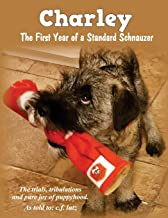 Charley: The First Year of a Standard Schnauzer