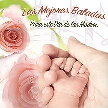 Las Mejores Baladas para Este Día de las Madres