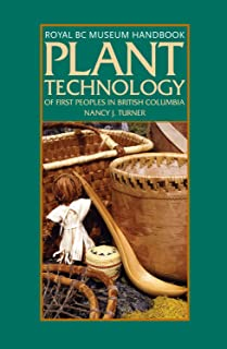 Plant Technology of the First Peoples of British Columbia