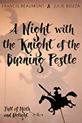A Night with the Knight of the Burning Pestle: Full of Mirth and Delight (English Edition) Format Kindle