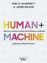 Human+Machine. Ripensare il lavoro nell'età dell'intelligenza artificiale (Italian Edition)