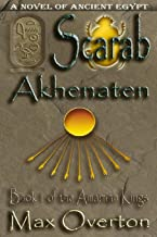 The Amarnan Kings, Book 1: Scarab - Akhenaten: Extended Distribution Version