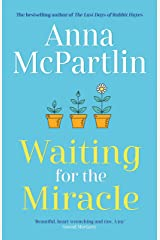 Waiting for the Miracle: The heartbreaking new novel from the bestselling author of The Last Days of Rabbit Hayes Kindle Edition