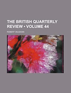The British Quarterly Review (Volume 44 )