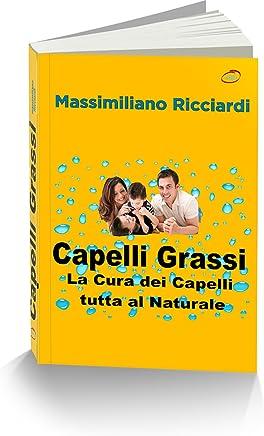 Capelli Grassi: La Cura dei Capelli tutta al Naturale