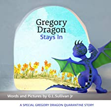 Gregory Dragon Stays In: A special Gregory Dragon quarantine story