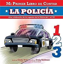 Mi Primer Libro De Contar: La Policia (Mi primer libro de contar / My First Counting Book) (Spanish Edition)