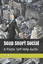 Soap Snort Social: A Poetic Self-Help Guide