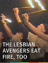 The Lesbian Avengers Eat Fire, Too