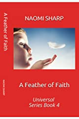 A Feather of Faith: Universal Series Book 4 Kindle Edition