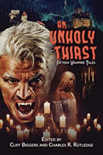 An Unholy Thirst: Fifteen Vampire Tales