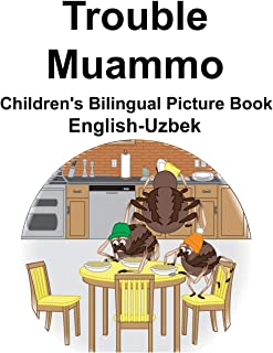 English-Uzbek Trouble/Muammo Children's Bilingual Picture Book