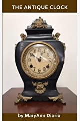 The Antique Clock: A Short, Short Story Kindle Edition