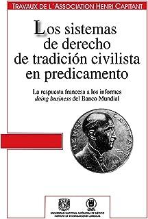 Los sistemas de derecho de tradición civilista en predicamento: La respuesta francesa a los informes doing business del Banco Mundial (Spanish Edition)
