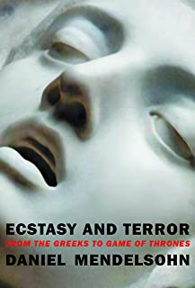 Ecstasy and Terror: From the Greeks to Game of Thrones