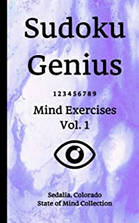 Sudoku Genius Mind Exercises Volume 1: Sedalia, Colorado State of Mind Collection