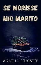 Se morisse mio marito (Italian Edition)