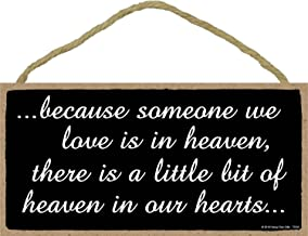 Honey Dew Gifts Bereavement Sign, Because Someone We Love is in Heaven 5 inch by 10 inch Hanging Heaven Decor, Wall Art, Decorative Wood Sign Home Decor, Sympathy Sign