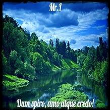Dum Spiro, Amo Atque Credo!