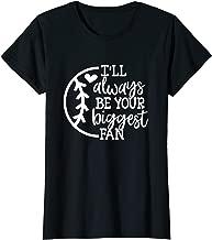 Womens Baseball Mom, I'll Always Be Your Biggest Fan, Love Baseball T-Shirt