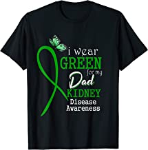 I Wear Green For My Dad Kidney Disease Awareness Gift Tshirt