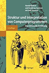 Struktur und Interpretation von Computerprogrammen: Eine Informatik-Einführung (Springer-Lehrbuch) (German Edition) Paperback