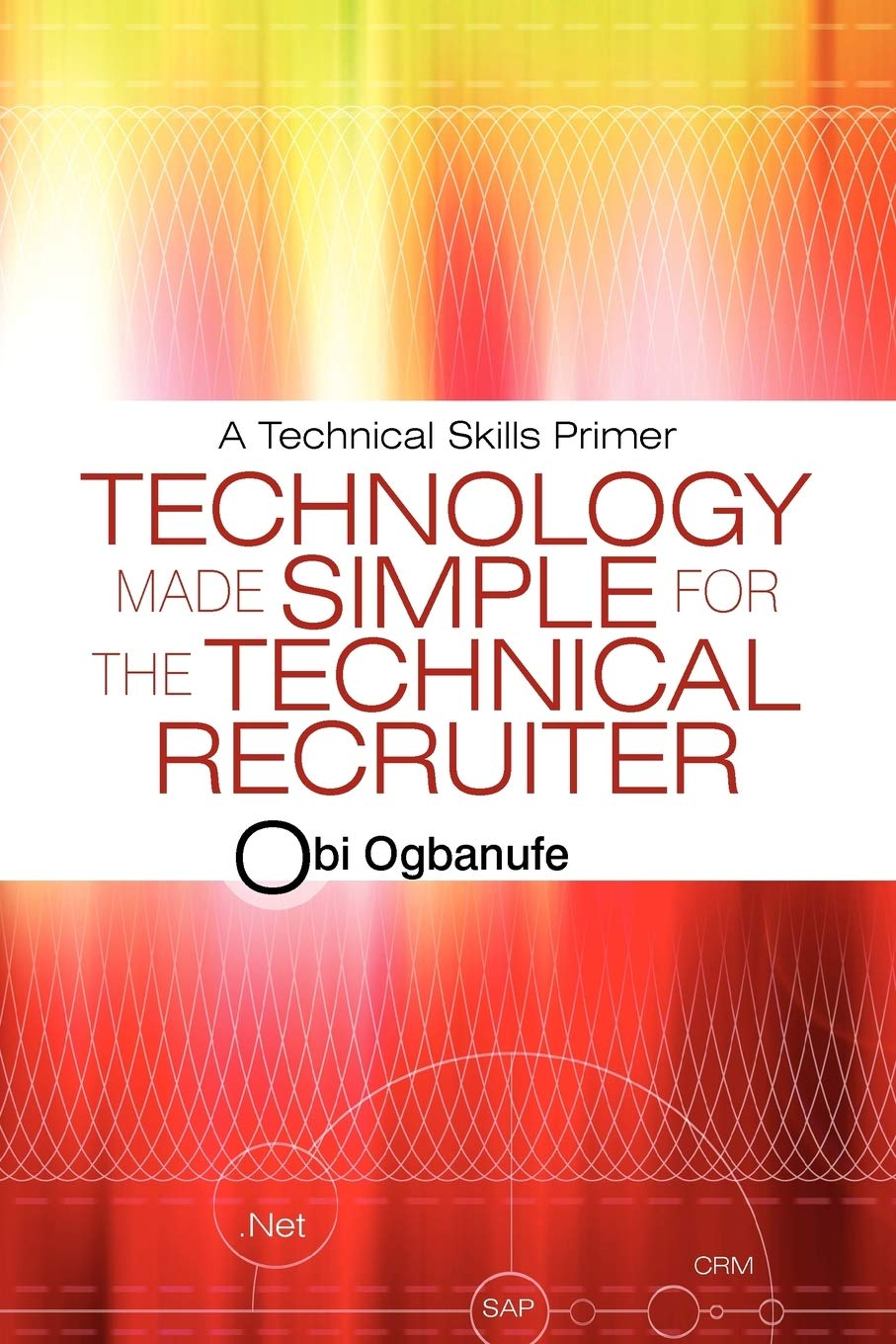 Image OfTechnology Made Simple For The Technical Recruiter: A Technical Skills Primer