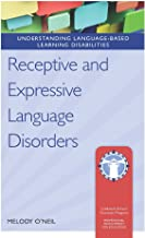 Receptive and Expressive Language Disorders (Understanding Language-Based Learning Disabilities)