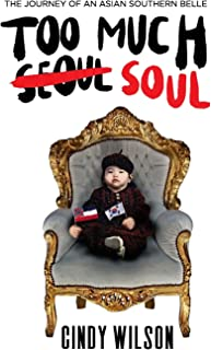 Too Much Soul: The Journey of an Asian Southern Belle