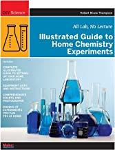 Illustrated Guide to Home Chemistry Experiments: All Lab, No Lecture (DIY Science) PDF