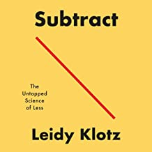 Subtract: The Untapped Science of Less
