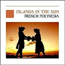 islands in the sun tahiti